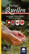 Heilige Quellen Salzburg, Vorarlberg, Tirol & Südtirol