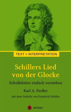 Schillers Lied von der Glocke. Text und Interpretation