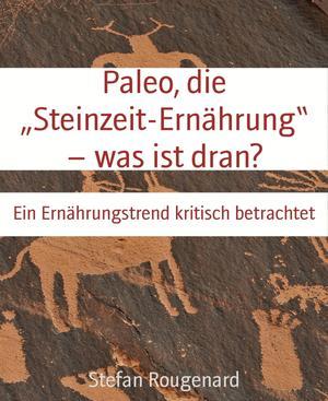"""Paleo, die """"Steinzeit-Ernährung"""" - was ist dran?"""