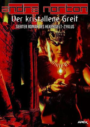 DER KRISTALLENE GREIF - Siebter Roman des HEXENWELT-Zyklus