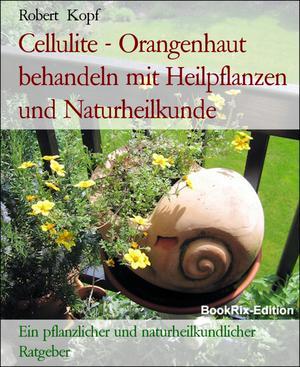 Cellulite - Orangenhaut behandeln mit Heilpflanzen und Naturheilkunde