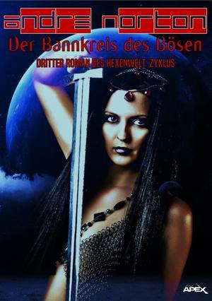 DER BANNKREIS DES BÖSEN - Dritter Roman des HEXENWELT-Zyklus