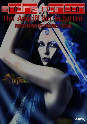 DER ANGRIFF DER SCHATTEN - Vierter Roman des HEXENWELT-Zyklus