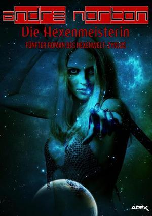 DIE HEXENMEISTERIN - Fünfter Roman des HEXENWELT-Zyklus