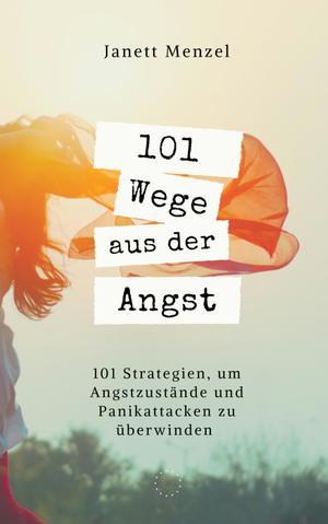 101 Wege aus der Angst