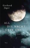 Vergrößerte Darstellung Cover: All die Nacht über uns. Externe Website (neues Fenster)