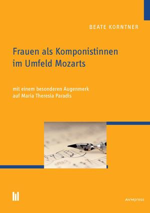 Frauen als Komponistinnen im Umfeld Mozarts