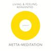 Metta-Meditation: Weniger Stress, mehr Lebensfreude