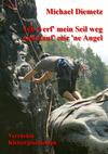 Ich werf' mein Seil weg und kauf' mir 'ne Angel - Verrückte Klettergeschichten