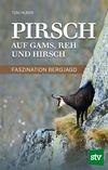 Pirsch auf Gams, Reh und Hirsch