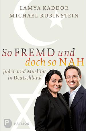So fremd und doch so nah - Juden und Muslime in Deutschland