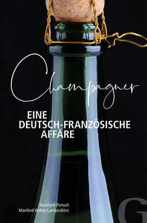 Champagner - Eine deutsch-französische Affäre