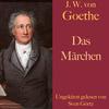 Johann Wolfgang von Goethe: Das Märchen