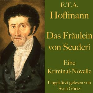 E. T. A. Hoffmann: Das Fräulein von Scuderi