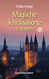 Magische Schicksalsorte in Bayern