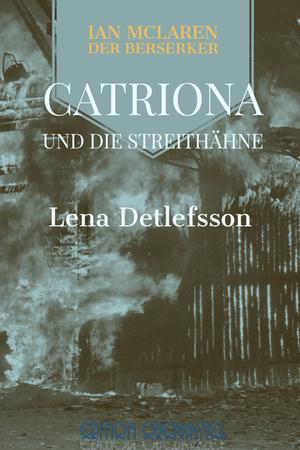 Catriona und die Streithähne