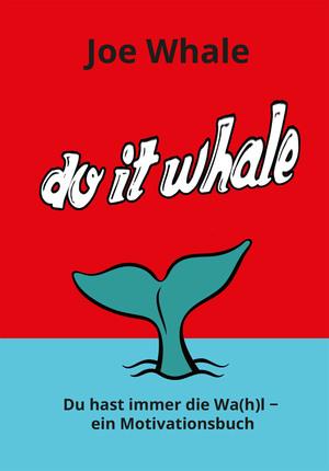 Do it whale