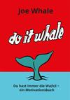 Vergrößerte Darstellung Cover: Do it whale. Externe Website (neues Fenster)
