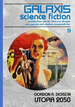 GALAXIS SCIENCE FICTION, Band 9: UTOPIA 2050