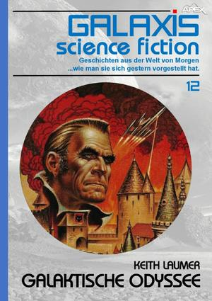 GALAXIS SCIENCE FICTION, Band 12: GALAKTISCHE ODYSSEE