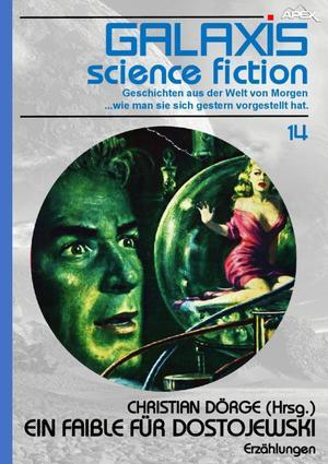 GALAXIS SCIENCE FICTION, Band 14: EIN FAIBLE FÜR DOSTOJEWSKI