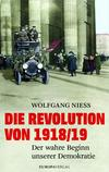 Vergrößerte Darstellung Cover: Die Revolution von 1918/19. Externe Website (neues Fenster)