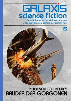 GALAXIS SCIENCE FICTION, Band 15: BRUDER DER GORGONEN