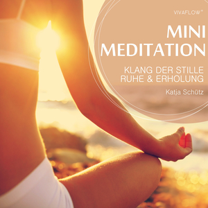 Klang der Stille: Ruhe und Erholung mit Mini Meditation