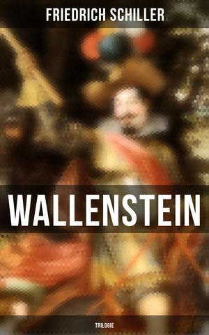 Wallenstein (Vollständige Trilogie)