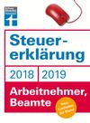 Vergrößerte Darstellung Cover: Steuererklärung 2018/2019 - Arbeitnehmer, Beamte. Externe Website (neues Fenster)