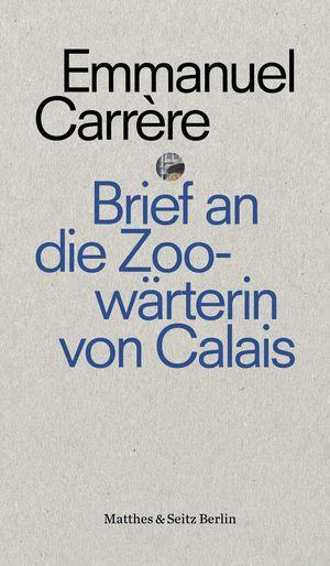 Brief an eine Zoowärterin aus Calais