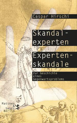 Skandalexperten, Expertenskandale