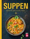 Suppen - Rezepte aus aller Welt