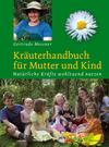 Kräuterhandbuch für Mutter und Kind