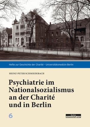 Psychiatrie im Nationalsozialismus an der Charité und in Berlin