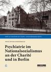 Vergrößerte Darstellung Cover: Psychiatrie im Nationalsozialismus an der Charité und in Berlin. Externe Website (neues Fenster)