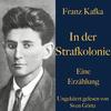 Franz Kafka: In der Strafkolonie