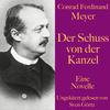 Conrad Ferdinand Meyer: Der Schuss von der Kanzel