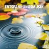 Entspannungsmusik: 11 traumhafte XXL-Klangwelten zur Entspannung von Körper, Geist und Seele