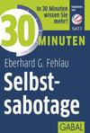 Vergrößerte Darstellung Cover: 30 Minuten Selbstsabotage. Externe Website (neues Fenster)
