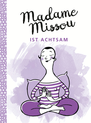 Madame Missou ist achtsam