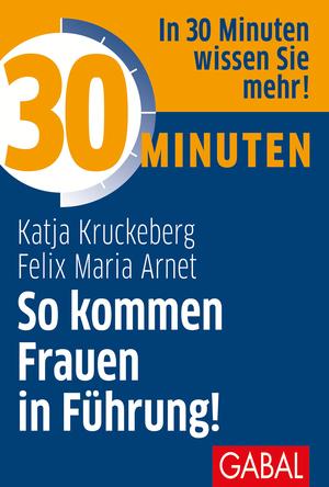 30 Minuten So kommen Frauen in Führung!