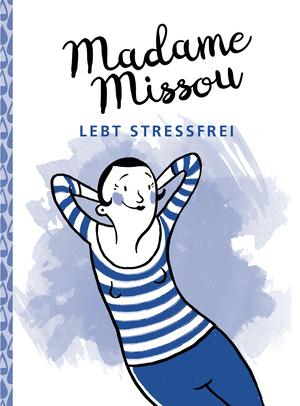 Madame Missou lebt stressfrei
