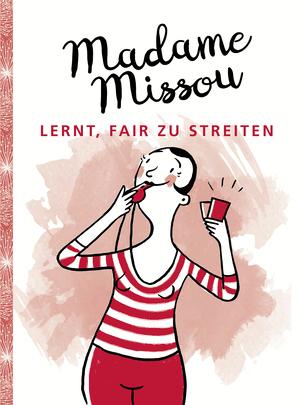 Madame Missou lernt, fair zu streiten
