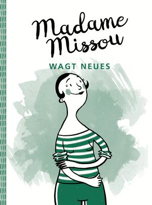 Madame Missou wagt Neues