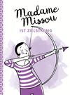 Vergrößerte Darstellung Cover: Madame Missou ist zielstrebig. Externe Website (neues Fenster)