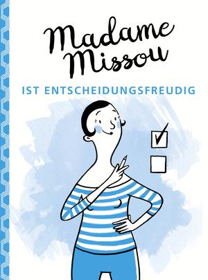 Madame Missou ist entscheidungsfreudig