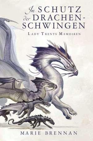 Lady Trents Memoiren 5: Im Schutz der Drachenschwingen