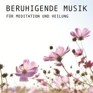 Beruhigende Musik für Meditation und Heilung
