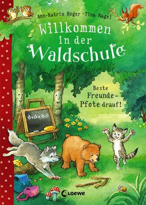 Willkommen in der Waldschule 1 - Beste Freunde - Pfote drauf!